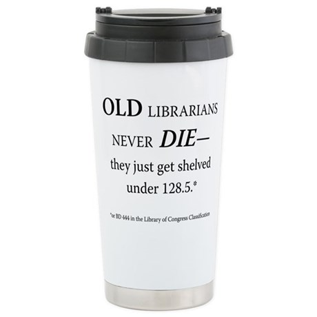 Old Librarians. . . Stainless Steel Travel Mug