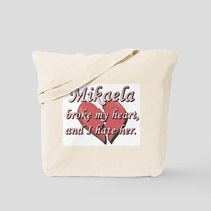 Mikaela broke my heart and I hate her Tote Bag
