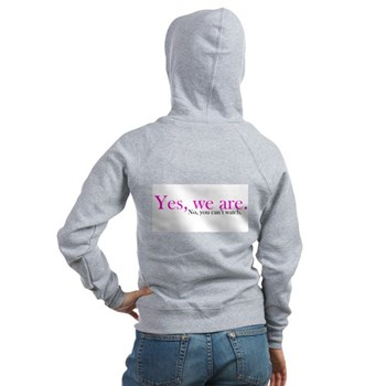 Yes, we are. Women's Zip Hoodie