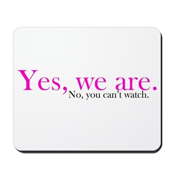Yes, we are. Mousepad