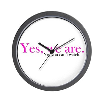 Yes, we are. Wall Clock