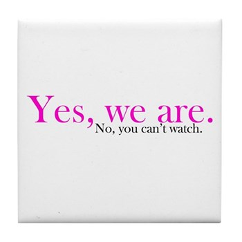 Yes, we are. Tile Coaster