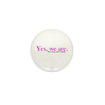 Yes, we are. Mini Button (100 pack)