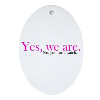 Yes, we are. Oval Ornament