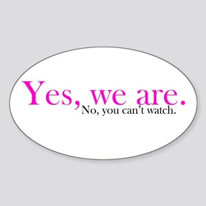 Yes, we are. Oval Sticker