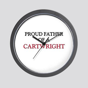 Proud Father Of A CARTWRIGHT Wall Clock