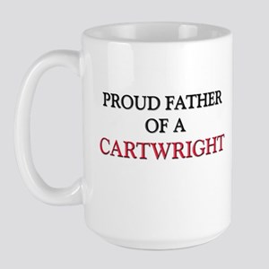 Proud Father Of A CARTWRIGHT Large Mug