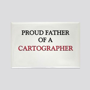 Proud Father Of A CARTOGRAPHER Rectangle Magnet