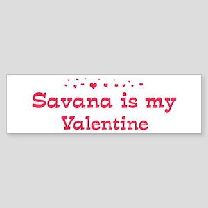 Savana is my valentine Bumper Sticker