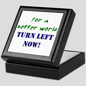 Better World, TURN LEFT NOW! Keepsake Box