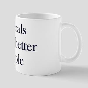 Liberals Make Better People Mug