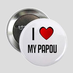 I LOVE MY PAPOU Button
