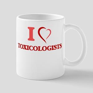 I love Toxicologists Mugs
