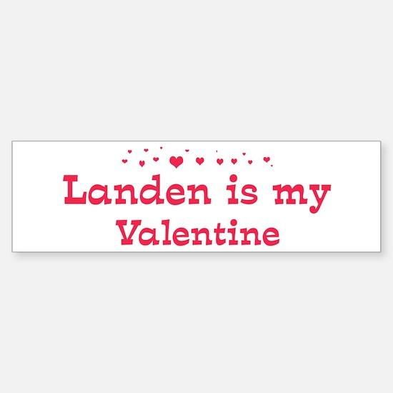 Landen is my valentine Bumper Bumper Bumper Sticker