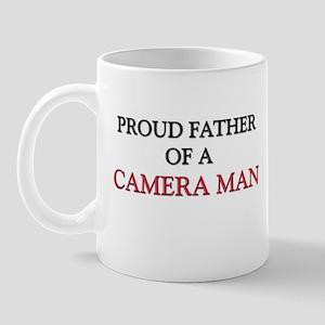 Proud Father Of A CAMERA MAN Mug