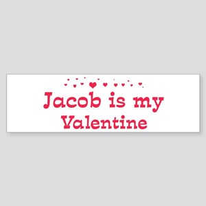 Jacob is my valentine Bumper Sticker