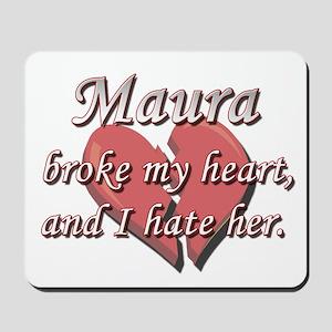 Maura broke my heart and I hate her Mousepad