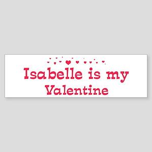 Isabelle is my valentine Bumper Sticker