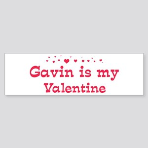 Gavin is my valentine Bumper Sticker
