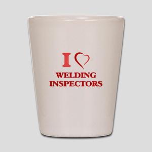 I love Welding Inspectors Shot Glass