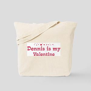Dennis is my valentine Tote Bag