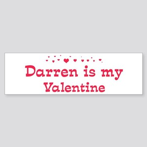 Darren is my valentine Bumper Sticker