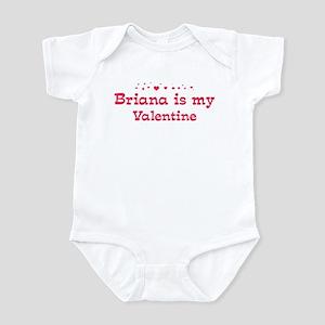 Briana is my valentine Infant Bodysuit