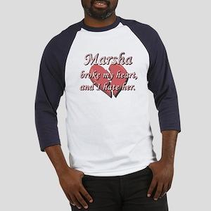 Marsha broke my heart and I hate her Baseball Jers