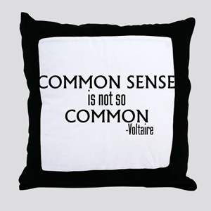 Common Sense Not So Common Throw Pillow