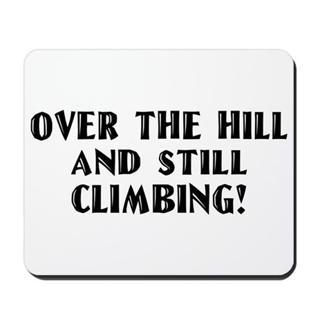 Over the Hill Birthday Mousepad