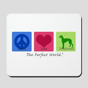 Peace Love Greyhound Mousepad