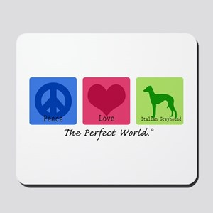 Peace Love Italian Greyhound Mousepad