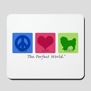 Peace Love Tibbie Mousepad