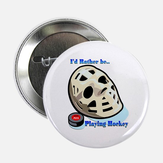 "Rather Be Playing Hockey 2.25"" Button"