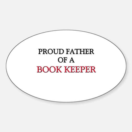 Proud Father Of A BOOK KEEPER Oval Decal