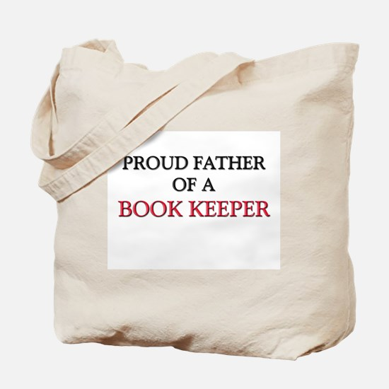Proud Father Of A BOOK KEEPER Tote Bag
