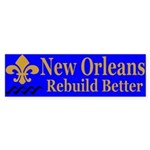 New Orleans Rebuild Better Bumper Sticker