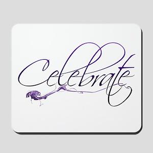 Celebrate Mousepad