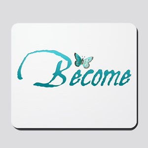 Become Mousepad