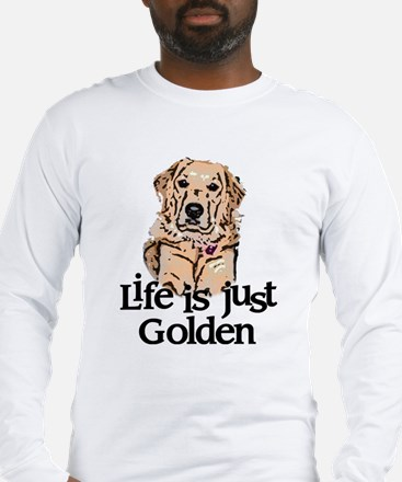 Life is Just Golden Long Sleeve T-Shirt