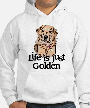 Life is Just Golden Hoodie Sweatshirt