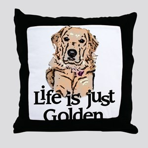 Life is Just Golden Throw Pillow
