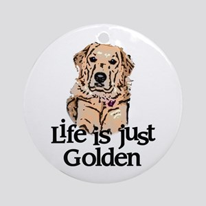 Life is Just Golden Ornament (Round)