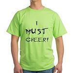 I Must Cheer! Green T-Shirt