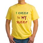 I Cheer in my Sleep Yellow T-Shirt