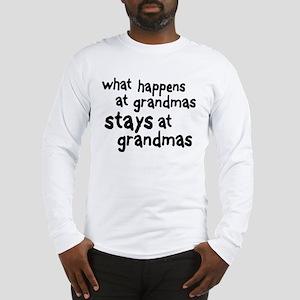 What Happens At Grandma's Long Sleeve T-Shirt