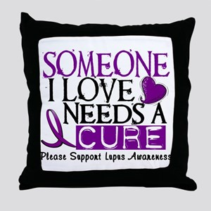 Needs A Cure LUPUS Throw Pillow