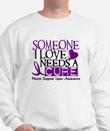 Needs A Cure LUPUS Sweatshirt
