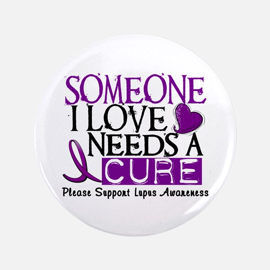 "Needs A Cure LUPUS 3.5"" Button (100 pack)"