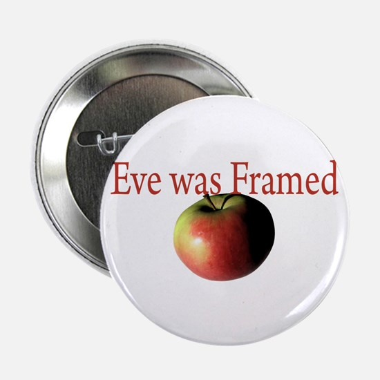 "Eve was Framed 2.25"" Button"